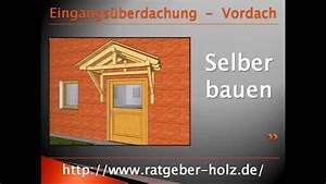 Vordach Hauseingang Holz Bauanleitung : vordach eingangs berdachung bauanleitung intro youtube ~ A.2002-acura-tl-radio.info Haus und Dekorationen