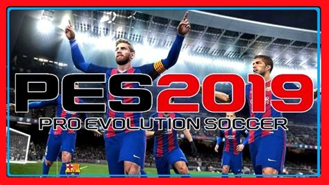 pes 2019 arrives in august with visible player fatigue and
