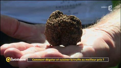 cuisiner la truffe comment dégoter et cuisiner la truffe au meilleur prix