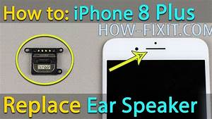 Iphone 8 Plus Ear Speaker Replacement    Cleaning