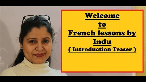 Welcome to French Lessons by Indu ! Introduction Teaser ...