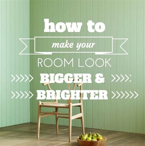 how to make your room look bigger and brighter home