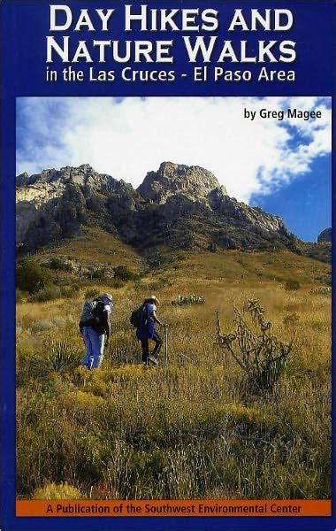 barnes and noble las cruces day hikes las cruces to el paso by greg magee paperback