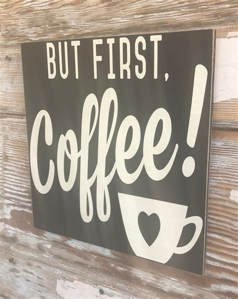 This listing is for a 10x10 hand stained/hand lettered, but first, coffee sign. But First, Coffee! Wood Sign. Wood Sign Wood Sign. Funny Wood Sign