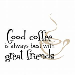 Quotes about Coffee and friends (68 quotes)