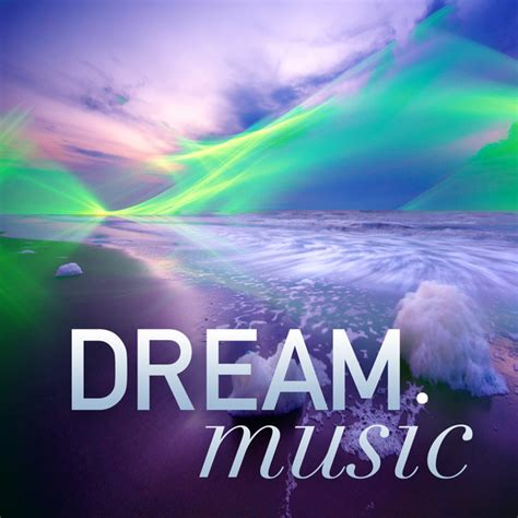 Dream Music - Compilation by Various Artists | Spotify