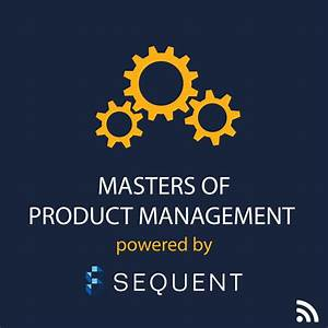 Masters of Product Management by Steven Haines | Sequent ...