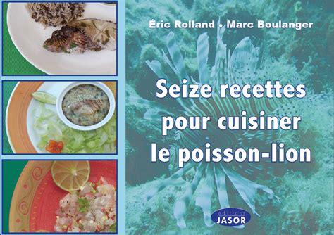 cuisiner pour 20 personnes 16 recettes pour cuisiner le poisson invasive