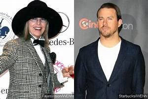Diane Keaton Has a Crush on Channing Tatum