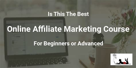 free marketing course for beginners is this the best affiliate marketing course for