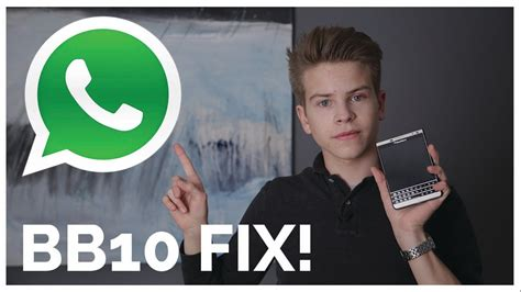 bb10 whatsapp problem fix youtube