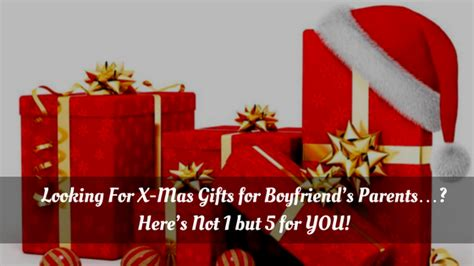 best gifts for boyfriends parents looking for x gifts for boyfriends parents here s not 1 but 5 for you gifts