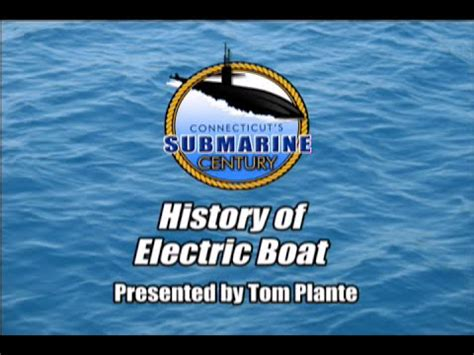 Electric Boat History by Connecticut S Submarine Century History Of Electric Boat