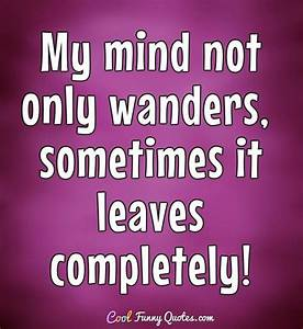 My mind not onl... Cool Mind Quotes