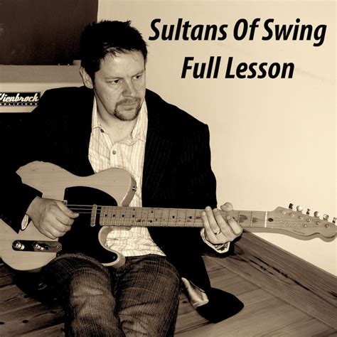 Dire Straits Sultans Of Swing Lesson by Sultans Of Swing Lesson Sayer Jr And