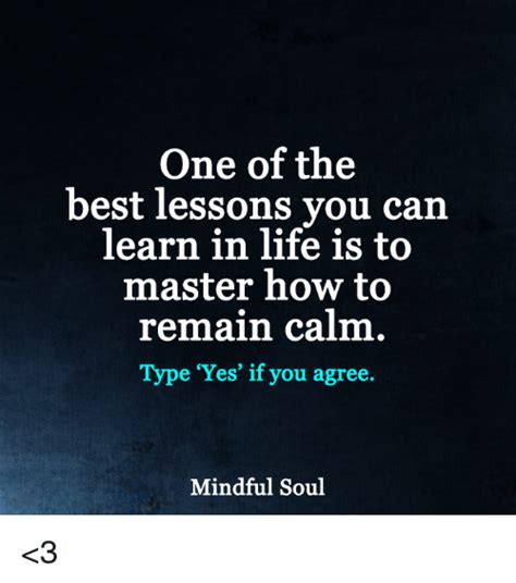 One Of The Best Lessons You Can Learn In Life Is To Master