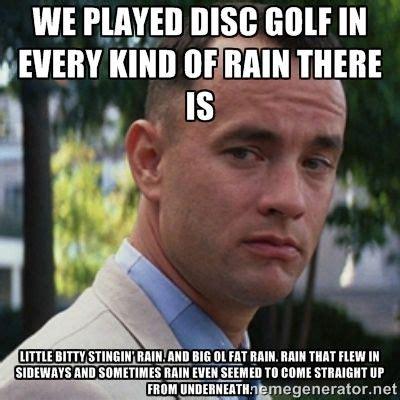 Forrest Gump Rain Meme - 73 best disc golf images on pinterest disc golf basket golf stuff and golf humor