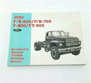 1991 Ford F600 F700 F800 Ft900 Truck Electrical Wiring  U0026 Vacuum Diagram Manual