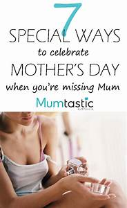 7 Special Ways To Celebrate Mother's Day When You're ...
