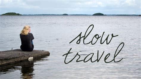 Slow Travel - YouTube