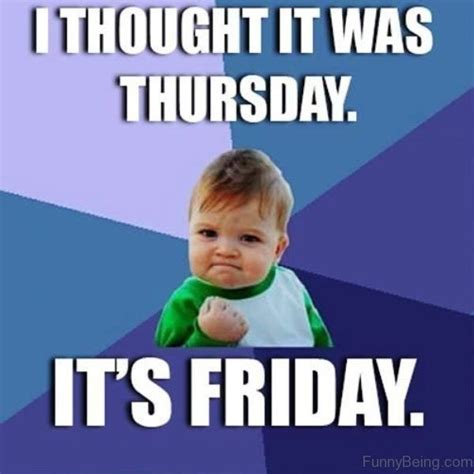 Memes About Friday - its friday meme happy friday funny images