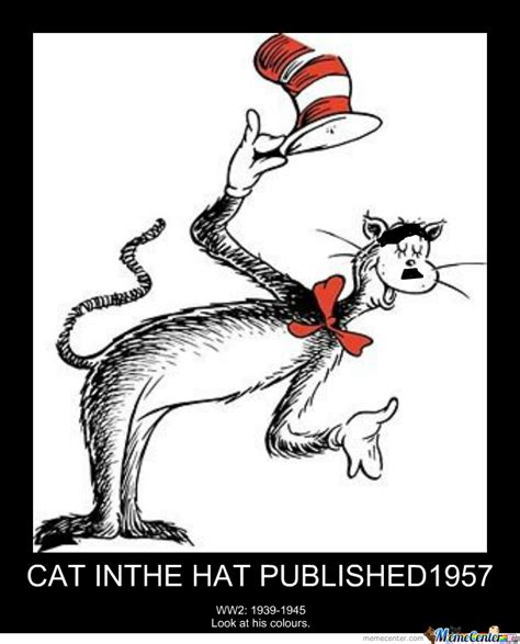 Cat In The Hat Meme - cat in the hat a nazi supporter o by tristamrox meme center