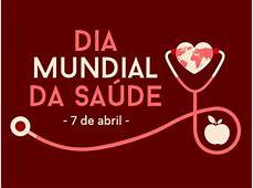 Dia Mundial da Saúde 7 de abril
