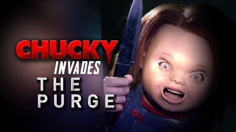 chucky invades  purge horror  mashup  film