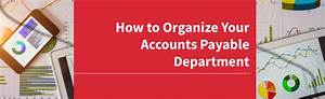 How to organize your accounts payable department for How to organize accounts payable invoices