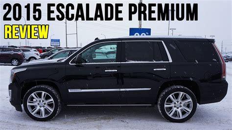 2015 Cadillac Escalade Review by 2015 Cadillac Escalade Premium Black In Depth Review