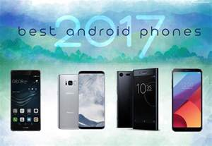 best smartphones 2017 best android phones of 2017 goandroid