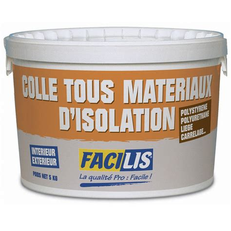 colle pour mat 233 riaux isolants facilis 5 kg leroy merlin