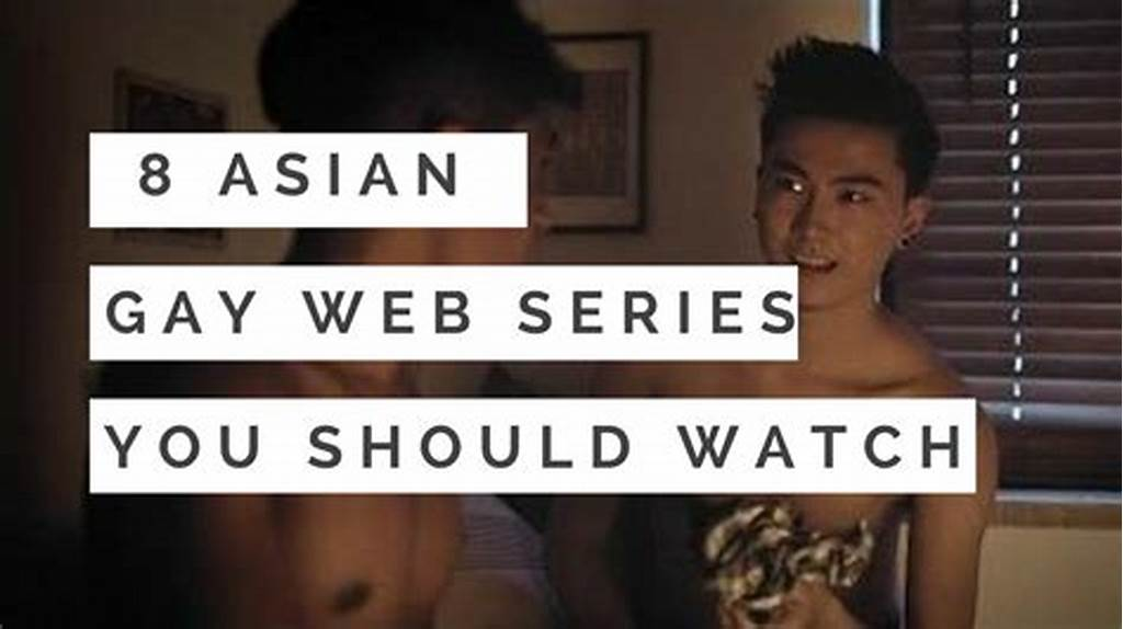 #8 #Asian #Gay #Bl #Web #Series #You #Should #Watch