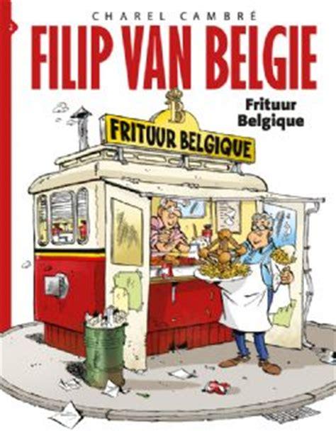 Len Bestellen Belgie by Frituur Belgique Stripverhaal Filip Belgi 235 2 Cambr 233