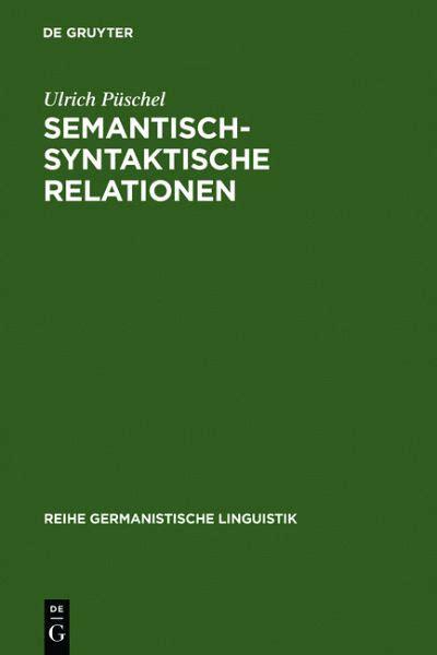 Semantisch Syntaktische Relationen Von Ulrich P 252 Schel