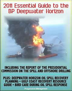 2011 Essential Guide To The Bp Deepwater Horizon Gulf Of