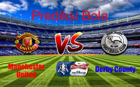 Prediksi Manchester United vs Derby County 06 Januari 2018 ...