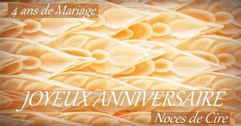 anniversaire de mariage 4 ans noce de anniversaire de mariage noces de cire 4 ans de mariage