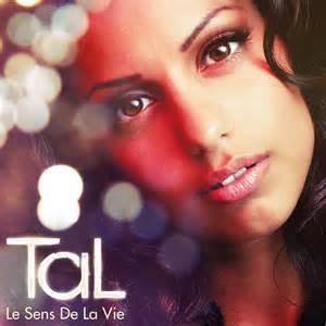 Le Sens De La Vie Tal tal le sens de la vie muzică franceză