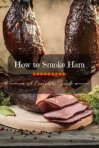 How To Smoke Ham  A Complete  Guide