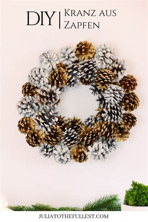 kranz aus tannenzapfen einfacher kranz aus zapfen f 252 r weihnachteliche deko selber machen diy basteln bauen