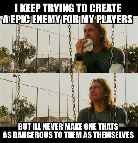 Tabletop Rpg Memes - 251 best images about dnd memes on pinterest dungeons and dragons tabletop rpg and geek stuff