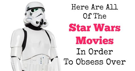 Here Are All Of The Star Wars Movies In Order To Obsess Over