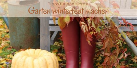 Garten Winterfest Machen Wann by Machen Wir Den Garten Winterfest Lslb Magazin