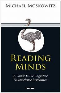 Reading Minds  A Guide To The Cognitive Neuroscience