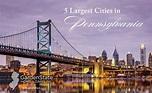 Largest Cities in Pennsylvania: The Top Five - Garden ...