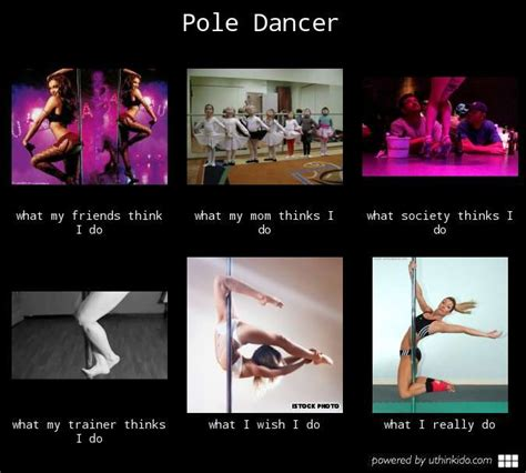 Pole Dancing Memes - pole dancer what people think i do what i really do