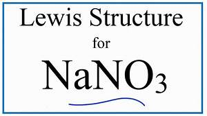 How To Draw The Lewis Dot Structure For Nano3  Sodium Nitrate