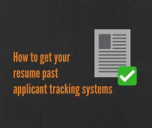how to get your resume past applicant tracking systems With how to beat ats systems