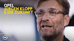 Opel: Jürgen Klopp über die Zukunft und das neue Opel ...